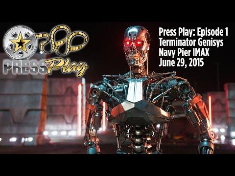 Press Play, Episode 1 - Terminator Genisys Premiere, Navy Pier IMAX