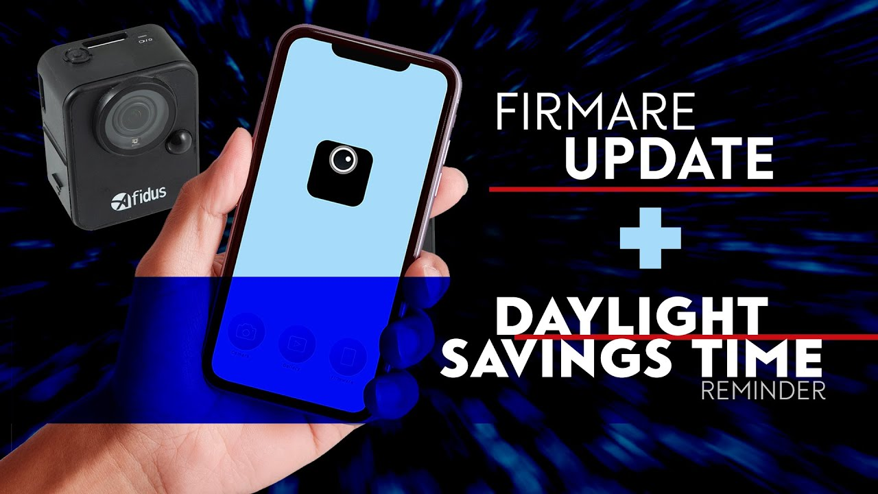 Daylight Savings Time and Firmware update reminder