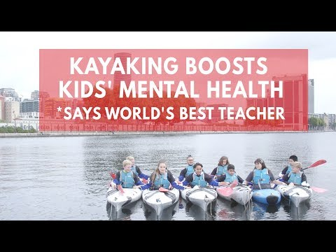 Kayaking Boosts Kids' Mental Health, Says World's Best Teacher