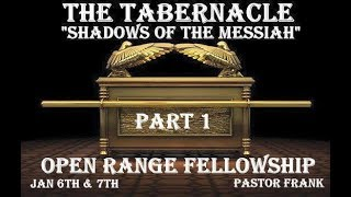 The Tabernacle, Part 1: Shadows of the Messiah