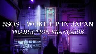 5SOS   Woke Up In Japan [English/Français]