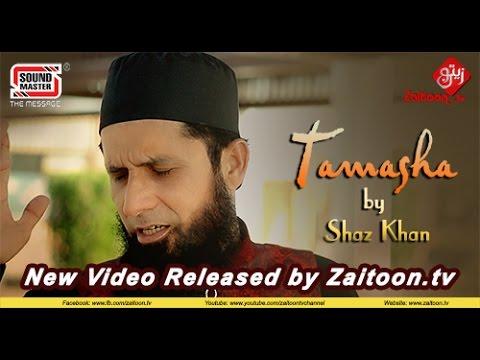 Tamasha | Shaz Khan | Ex-pop Singer | New Video Released 2017 | Zaitoon.Tv thumbnail