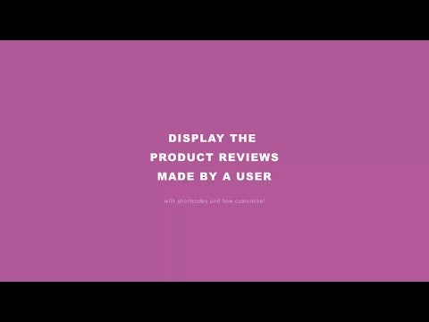How to display the WooCommerce reviews made by a user with a shortcode