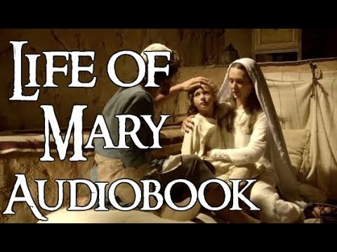 Life of the Virgin Mary 3 of 8 (FREE audiobook)