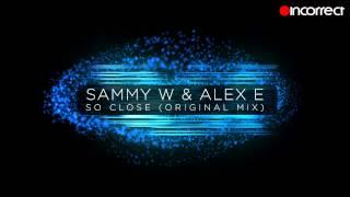 sammy w alex e so close original mix official hd video incorrect music