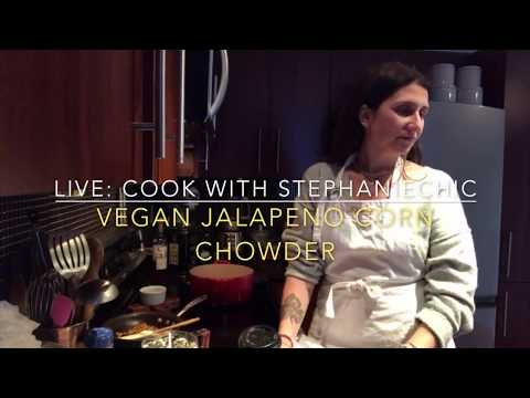 Live: Cook with StephanieChic: Jalapeno Corn Chowder