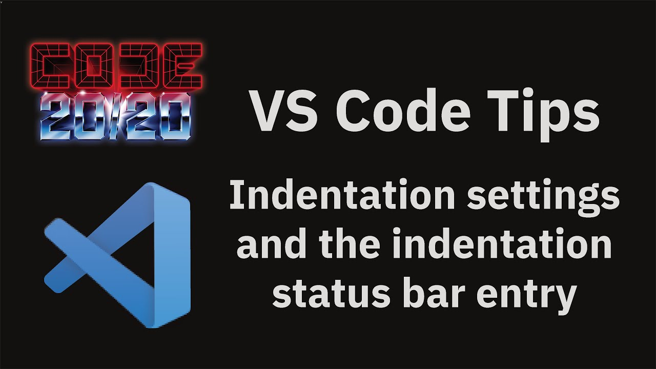 Indentation settings and the indentation status bar entry