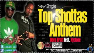 Deva Bratt Ft. Xyclone - Top Shottas Anthem [June 2012]