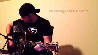 Get Me Some Of That - Thomas Rhett cover by Chris Rogers