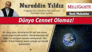 15) Dünya Cennet Olamaz 9 Ağustos 2012 Milli Gazete - Nureddin Yıldız - Sosyal Doku Vakfı