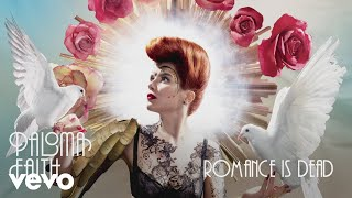 Watch Paloma Faith Romance Is Dead video