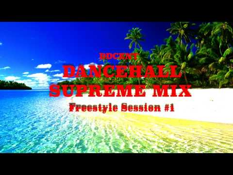 DANCEHALL SUPREME MIX [FREESTYLE SESSION #1] (Vybz Kartel, Million Stylez, Konshens...)