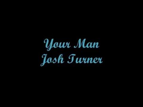Your Man - Josh Turner (Lyrics - Letra)
