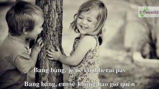 BANG BANG song lyric ( l'amour de l'enfance) - Khi xưa ta bé