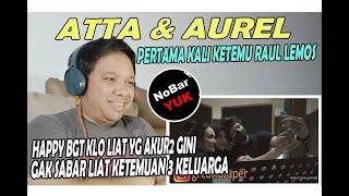Download ATTA & AUREL ❗  Atta Aurel Ketemu Raul Lemos Pertama Kali ❗ NOBAR YUK!