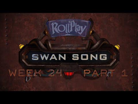 RollPlay Swan Song - Week 24, Part 1