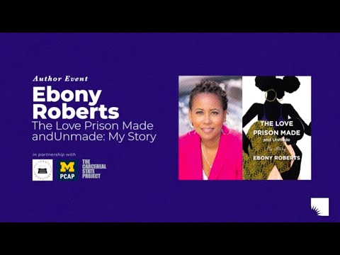 Author Event | Ebony Roberts: The Love Prison Made and Unmade ...