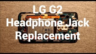 lg g2 headphone audio jack replacement how to change  youtube