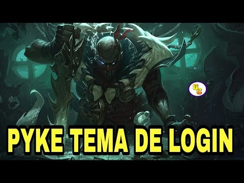 🔵PYKE TELA DE LOGIN  PYKE TEMA DE LOGIN - TELA DE LOGUIN PYKE NOVO CAMPEÃO LOL LEAGUE OF LEGENDS