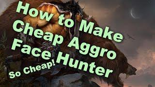 Hearthstone - How to Make a Cheap Aggro Face Hunter - Best Decks!
