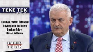 Teke Tek Seçim Özel - 26 Mart 2019 (Cumhur İttifakı İstanbul Büyükşehir Adayı Binali Yıldırım)