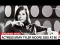 [News Today] - Mary Tyler Moore Dies At 80