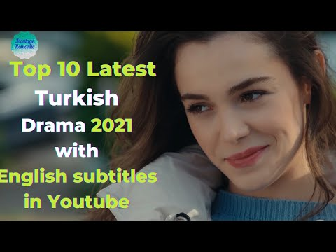 Top 10 Latest Turkish Series With English Subtitles in Youtube (released in 2021)