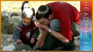 Head to Head - Israeli settlers: Patriots or invaders?
