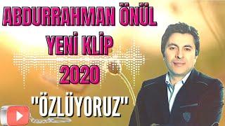 ABDURRAHMAN ÖNÜL - ÖZLÜYORUZ-1  2020 Yeni İlahi Dinle  Yeni Klip