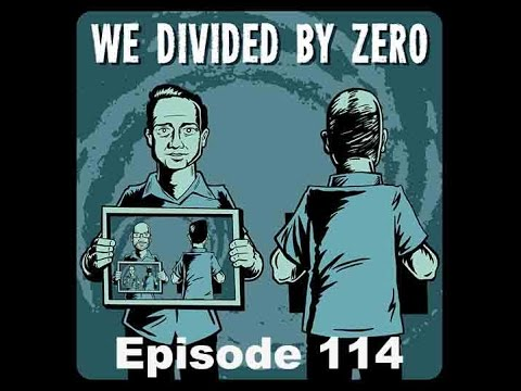 We Divided by Zero Podcast ep.114