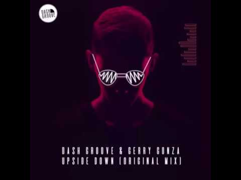 Dash Groove & Gerry Gonza - Upside Down (Original Mix)