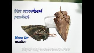 Star wire wrapped stone arrowhead pendant - How to make wire jewelry 376