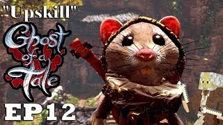 """Let's Play: Ghost of a Tale  - Ep12 """"Upskill"""" (Full Release)"""