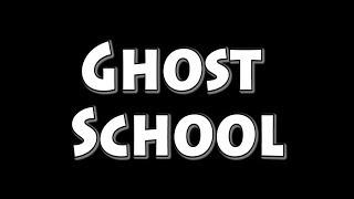 Ghost School 2019