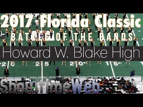 Howard W Blake High Marching Band - 2017 FL Classic BOTB