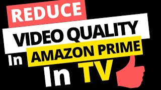 🔴 How to Reduce Video Quality In Amazon Prime in TV - [ Using Chromecast Only ]