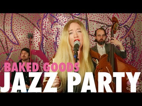 Jazz Party | Outta Sight Outta Mind | Baked Goods Live Sessions