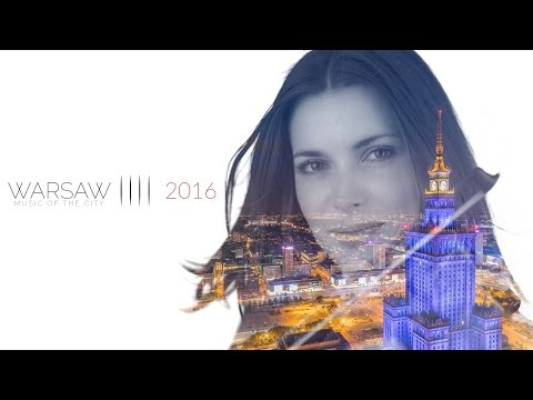 Warsaw 2016 - music of the city... (4K timelapse) | Warszawa 2016