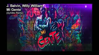 J. Balvin Willy William Mi Gente Dj Kitto Remix.mp3