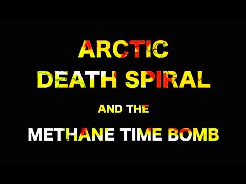 Arctic Death Spiral and the Methane Time Bomb
