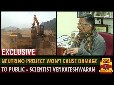 "Exclusive : ""Neutrino Project won't cause damage to Public"" - Scientist Venkateshwaran - Thanthi TV"