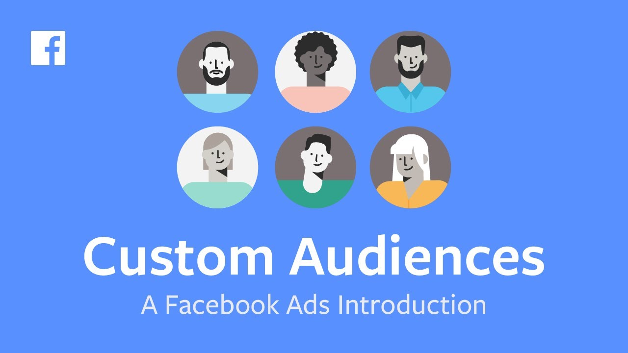 How to Create, Set Up, and Use Facebook Custom Audiences - A Facebook Ads Introduction