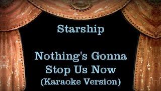 Starship - Nothing's Gonna Stop Us Now - Lyrics (Karaoke Version)