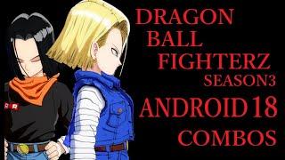 【S3】DRAGON BALL FIGHTERZ ANDROID 18 BASIC COMBOS【ドラゴンボールファイターズ 人造人間 18号 基礎コンボ】