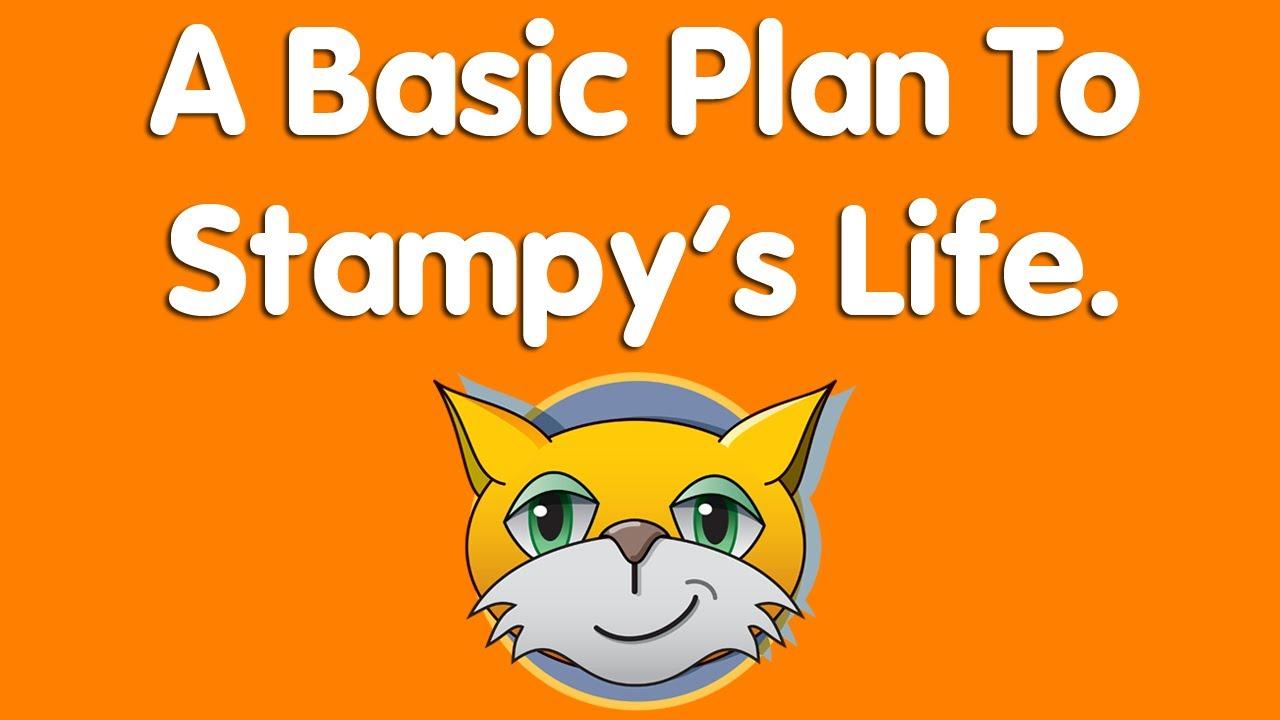 A Basic Plan To Stampys Life