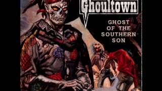 Ghoultown - Devil's Comin Round