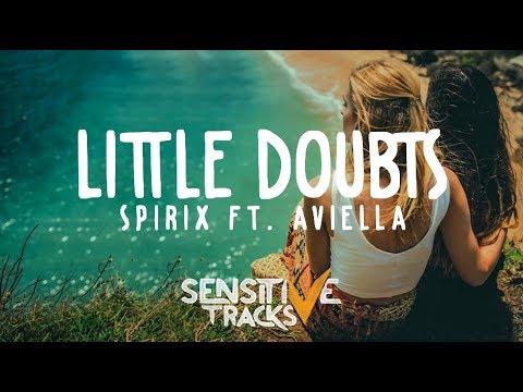 Spirix - Little Doubts (ft. Aviella) [Lyric Video / Lyrics]