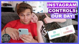 INSTAGRAM CONTROLS OUR LIFE FOR A DAY!!