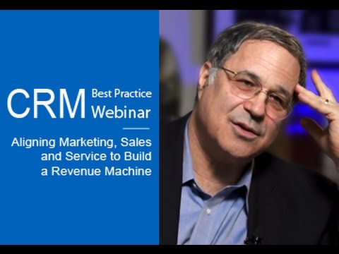 CRM Best Practices Webinar with Paul Greenberg Talking About Aligning Marketing, Sales and Service