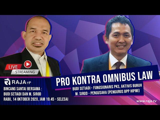 Pro Kontra Omnibus Law, Budi Setiadi dan M. Sirod